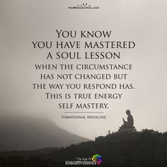 You Know You Have Mastered A Soul Lesson - https://themindsjournal.com/know-mastered-soul-lesson/