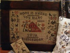 """""""Home is where you hand your needlework"""" cross stitch sampler...(have this chart and love, love, love it)"""