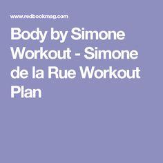 Body by Simone Workout - Simone de la Rue Workout Plan