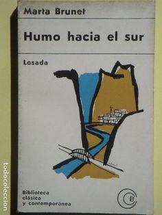 HUMO HACIA EL SUR - MARTA BRUNET - EDITORIAL LOSADA, 1967 - Foto 1