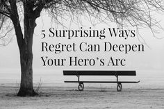 powerful ways to deepen your character (plus a free download - Seven Arcs of Regret)