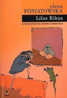 """LILUS KIKUSAutor: ELENA PONIATOWSKAEditorial: EDICIONES ERA Formato: RUSTICAPáginas: 62""""Hace muchos años, tal vez trece o quizá un poco meno...106606757"""