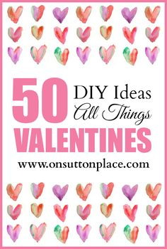 50 #DIY #Valentines projects all in one place...endless inspiration!