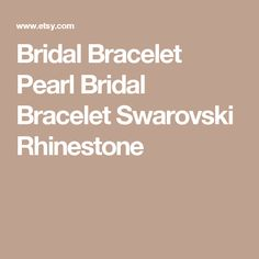 Bridal Bracelet Pearl Bridal Bracelet Swarovski Rhinestone