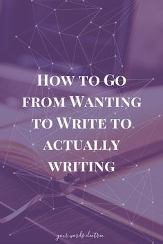 Do you want to write but struggle to actually start writing? Here's a simple strategy to put your desire into action.