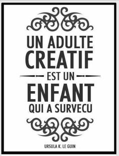 Un adulte créatif est un enfant qui a survécu NIce words for a tattoo The Words, More Than Words, Cool Words, Words Quotes, Me Quotes, Sayings, Music Quotes, Change Quotes, Quotes To Live By