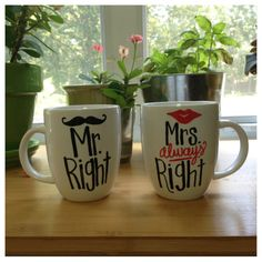 Hand painted mug set.  Mr. Right and Mrs. Always Right!  So cute for engagements, bridal showers, weddings, anniversaries, etc!