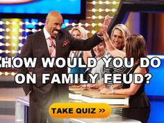 Ever wanted to be on Family Feud? Take the quiz to find out how you would do! Share with your friends to see how they do.