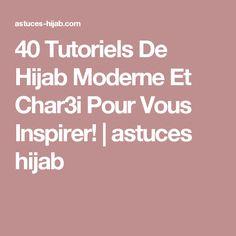 40 Tutoriels De Hijab Moderne Et Char3i Pour Vous Inspirer!   astuces hijab