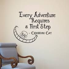 Alice In Wonderland Wall Decals Quotes Cheshire Cat Everybody Requires A First S . - Alice In Wonderland Wall Decals Quotes Cheshire Cat Anyone Requires a First Step Vinyl Wall Sticker - The Words, Great Quotes, Quotes To Live By, Change Quotes, Book Quotes, Life Quotes, Quotes Quotes, Doodle Quotes, Funny Quotes