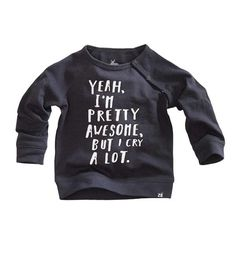 Cry A Lot, Baby Winter, Fashion Quotes, T Shirts, Slogan, Sweatshirts, Pretty, Sweaters, Silhouette Cameo