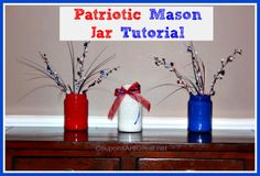 Patriotic Mason Jars are easy to make...and you can use any jar you have on hand (yep, even that pickle or jelly jar you were going to toss).  Frugal and cute craft!
