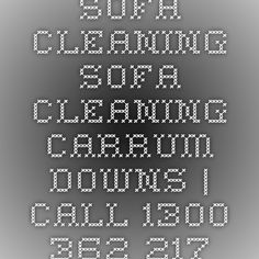 Sofa Cleaning Sofa Cleaning Carrum Downs | Call 1300 362 217