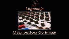 Mesa de Som Ou Mixer   Logos Loja