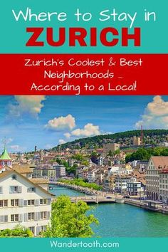 Where to Stay in Zurich Switzerland (According to a Local). A Zurich Travel Guide That Explains Zuri Best Travel Guides, Europe Travel Guide, Europe Destinations, Zermatt, Cool Places To Visit, Places To Travel, Suiza Zurich, Switzerland Itinerary, Visit Switzerland