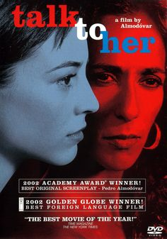 'Talk to Her' directed by Pedro Almodóvar, and starring Elena Anaya, Javier Cámara, Lola Dueñas, Rosario Flores & Paz Vega in a bit part.      -------      http://www.imdb.com/title/tt0287467