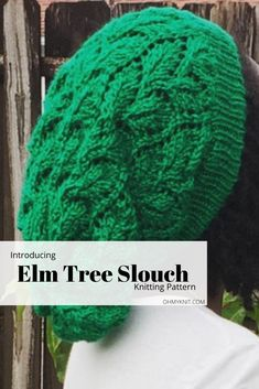 Knitting pattern for the Elm Tree Slouch. Read about the inspiration behind this piece and then grab your copy and start making :)