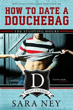 How to date a Douchebag - Sara Ney