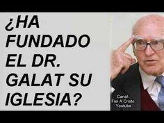 ¿HA FUNDADO EL DR. GALAT SU IGLESIA?  Por Fiel A Cristo