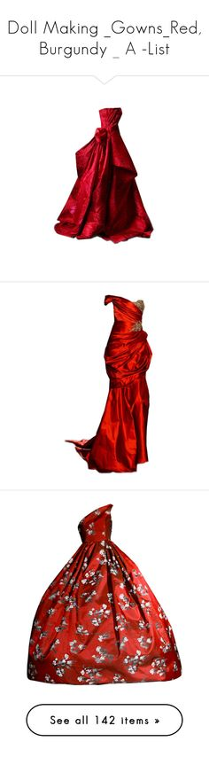 """Doll Making _Gowns_Red, Burgundy _ A -List"" by auntiehelen ❤ liked on Polyvore featuring dresses, gown, gowns, satinee, long dress, long dresses, red gown, long red evening dress, red dress and red evening dresses"