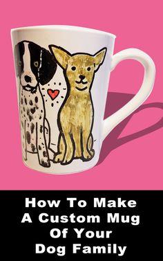 How To Make A Custom Mug Of Your Dog Family