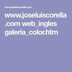 www.joseluiscorella.com web_ingles galeria_color.htm