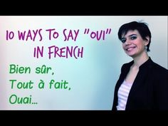 yes in French - YouTube  What an adorable teacher, so sincere and so helpful, too! Merci!:)