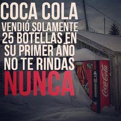 Nunca te rindas. #cocacola #nuevosnegociosdelsiglo #millonario #empresario #negocios #motivacion #motivation by nuevosnegociosdelsiglo
