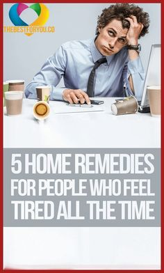 5 HOME REMEDIES FOR PEOPLE WHO FEEL TIRED ALL THE TIME! Wellness Tips, Health And Wellness, Holistic Wellness, Health Care, Health Fitness, Always Tired And Sleepy, National Sleep Foundation, People Sleeping, Lack Of Energy