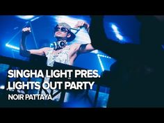 Singha Light pres. Lights Out Party at NOIR Pattaya
