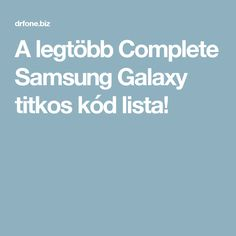 A legtöbb Complete Samsung Galaxy titkos kód lista! Secret Code, Samsung Galaxy, Coding, Technology, Windows, Tech, Tecnologia, Programming, Window