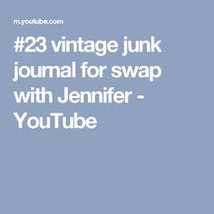#23 vintage junk journal for swap with Jennifer - YouTube