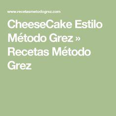 CheeseCake Estilo Método Grez » Recetas Método Grez Keto, 20 Min, Clean Recipes, Clean Meals, Cheesecakes, Nom Nom, Low Carb, Cooking, Tips