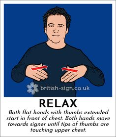 Sign of the Day - RELAX. British Sign Language daily signsLearn British Sign Language – BSL & Fingerspelling Info and Resources English Sign Language, Sign Language Phrases, Sign Language Alphabet, Learn Sign Language, Sign Language Interpreter, American Sign Language, Learn Bsl, Learn To Sign, Deaf Sign