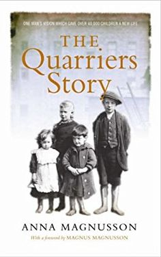 The Quarrier's Story: A History of Quarriers