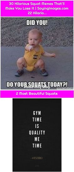 2 Most Beautiful Squats Squat Memes, Maybe Tomorrow, Gym Time, Continue Reading, Squats, Most Beautiful, Motivational Quotes, Hilarious, Make It Yourself