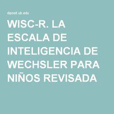 WISC-R. LA ESCALA DE INTELIGENCIA DE WECHSLER PARA NIÑOS REVISADA