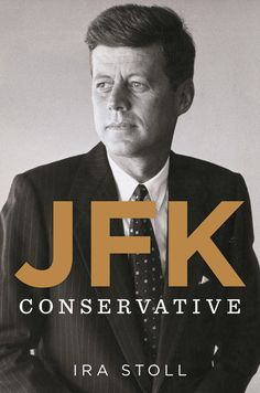 JFK Was a Political Conservative | TIME.com