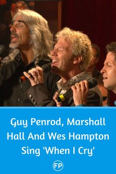 Gug Penrod, Marshall Hall And Wes Hamptor sing a beautiful cover of 'When I Cry'.