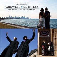 THANK YOU WE WE WILL MISS YOU GOD BLESS YOU PRESIDENT BARACK OBAMA to Give #FAREWELL #ADDRESS on #Tuesday #January10th #2017 in #Chicago On Tuesday, January 10, I'll go #home to Chicago to say my grateful farewell to you, even if you can't be there in person. #44th #President #POTUS Of The United States  Of America #CommanderInChief #BarackObama #FirstLady #FLOTUS Of The United States  Of America #MichelleObama President Obama to Give Farewell Address on January 10th in Chicago