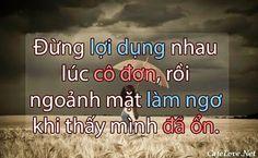 Đừng lợi dụng nhau lúc cô đơn rồi bỏ mặt nhau khi đã ổn Vietnamese Language, Anime Best Friends, Laos, Songs, Tattoo, Tattoos, Song Books, Tattos, A Tattoo