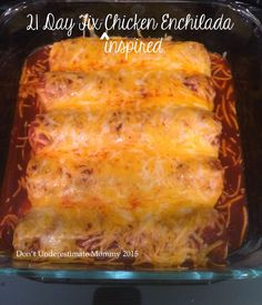Don't Underestimate Mommy: Quick and Easy Chicken Enchiladas (21 Day Fix Inspired Recipe)