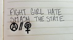 """""""Fight Girl Hate Smash the State""""  [follow this link to find a short video, which explores a world where men and women swap statuses: http://www.thesociologicalcinema.com/1/post/2014/05/a-review-of-oppressed-majority.html]"""