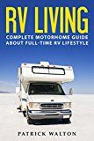 Free Kindle Book -   RV LIVING: Complete Motorhome Guide About Full-time RV Lifestyle - Exclusive 99 Tips And Hacks For Beginners In RVing And Boondocking: (motorhome living,how to live in an rv,travel trailers,rv life) Check more at http://www.free-kindle-books-4u.com/travelfree-rv-living-complete-motorhome-guide-about-full-time-rv-lifestyle-exclusive-99-tips-and-hacks-for-beginners-in-rving-and-boondocking-motorhome-livinghow-to-live-in-an-rvtravel-trai/