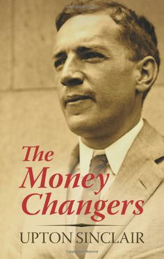 The Money Changers: Upton Sinclair