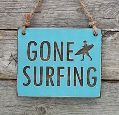 Gone Surfing  What a great little sign! Engraved and easy to hang. For indoor and outdoor use.  Dimensions approx. 7x 5 5/8  *Offered in over 20