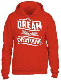 the dream is everything HOODIE