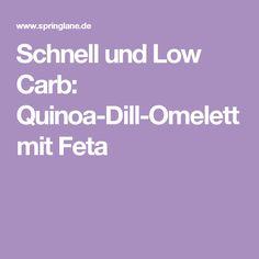 Schnell und Low Carb: Quinoa-Dill-Omelett mit Feta
