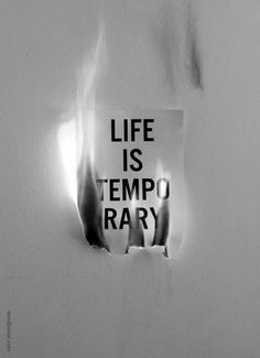 life is temporary, words, quotes, life
