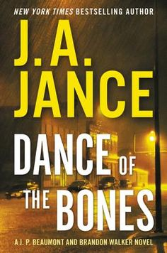 Dance of the Bones: A J. P. Beaumont and Brandon Walker  by JA Jance. Event at Poulsbo Library 9-8-15 noon. We will be the bookseller. JP Beaumont- A Fav detective. Join us